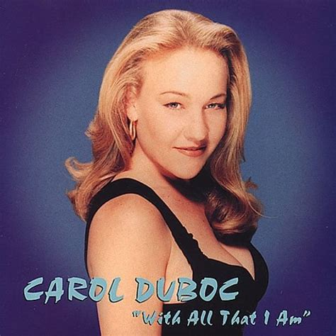 With All That I Am - Carol Duboc | Songs, Reviews, Credits