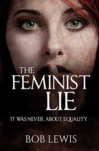 The Feminist Lie: It Was Never About Equality - This Is